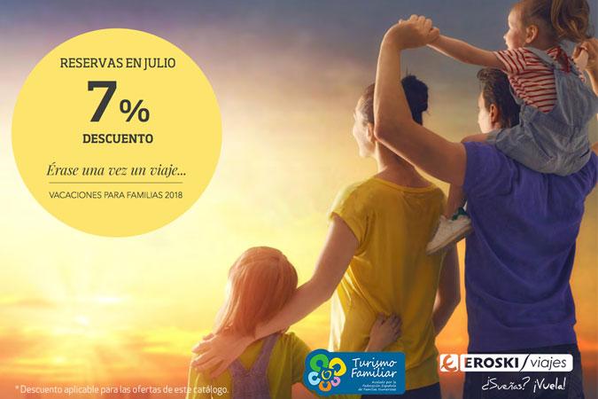 Viajes EROSKI: 7% de descuento en julio para todos los programas FAMILIAS 2018